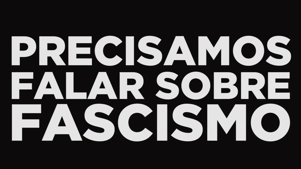 Precisamos Falar Sobre Fascismo